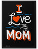 Poster - I Love My Mom  - 2