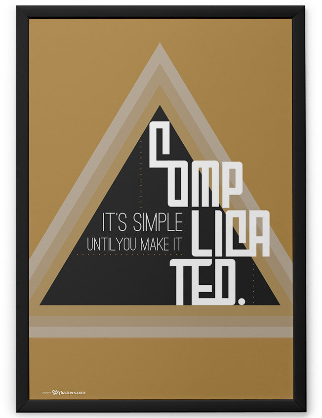Poster - It's simple until you make it complicated.  - 2