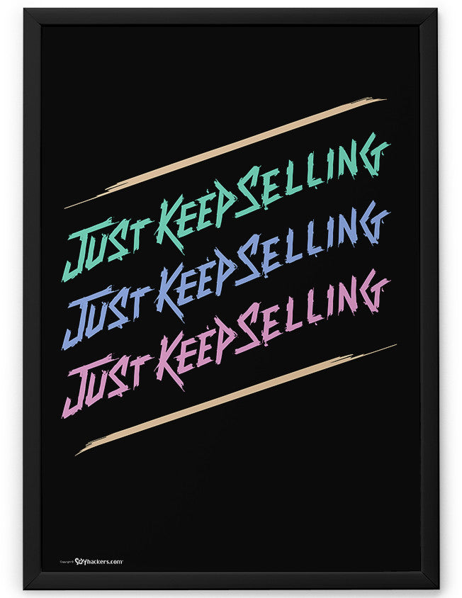 Poster - Just Keep Selling  - 2