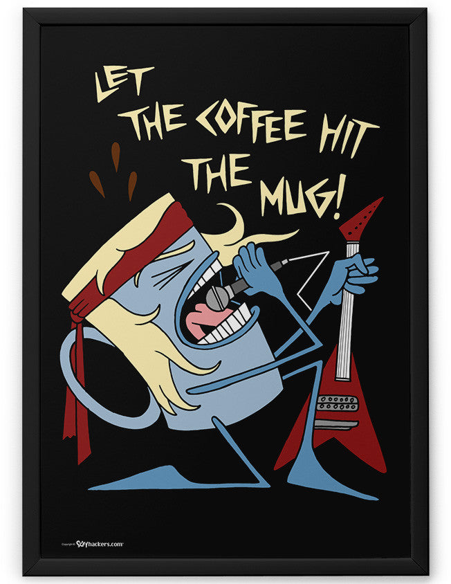 Poster - Let The Coffee Hit The Mug 24x36 / Framed - 2