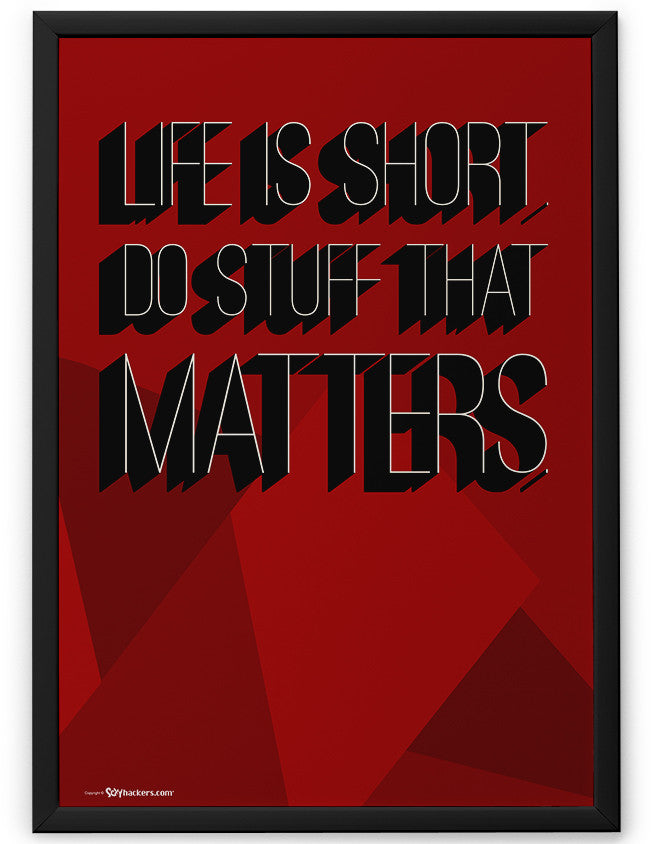 Poster - Life is short. Do stuff that matters.  - 2