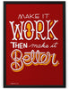 Poster - Make it work, then make it better.  - 2