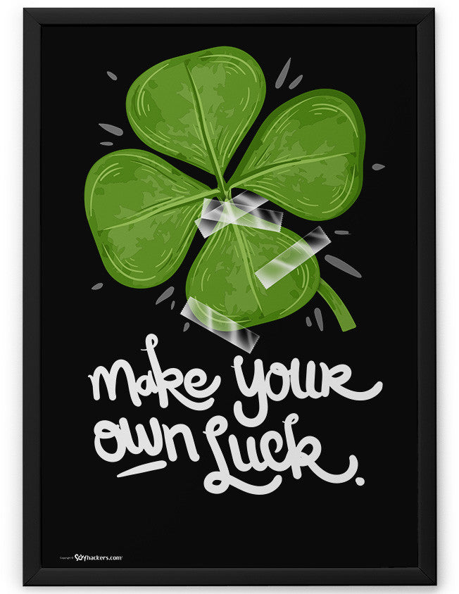 Poster - Make Your Own Luck  - 2