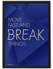 Poster - Move fast and break things.  - 2