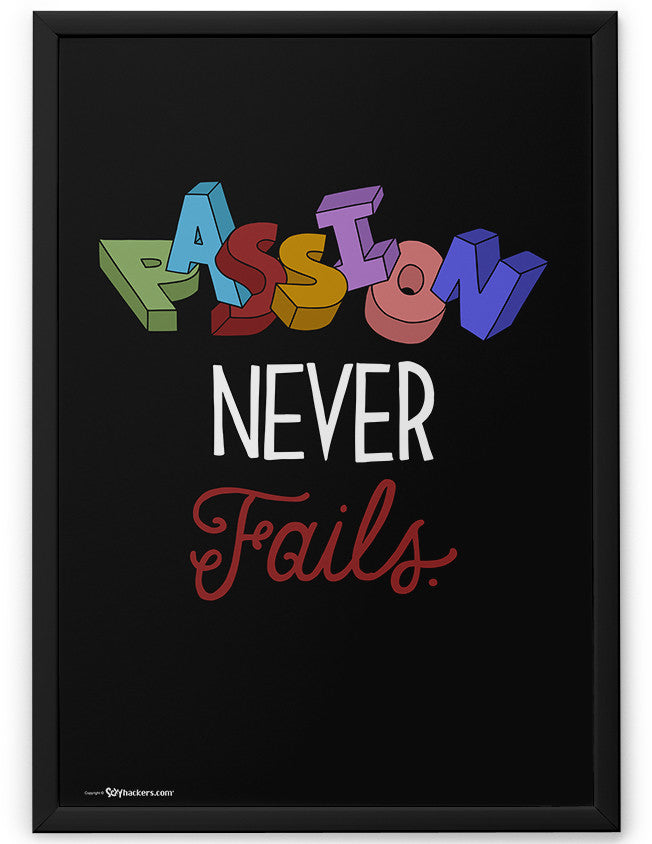 Poster - Passion never fails.  - 2