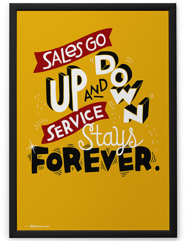 Poster - Sales go up and down, service stays forever.  - 2