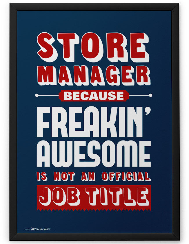 Poster - Store Manager Because Freakin Awesome is Not An Official Job Title  - 2