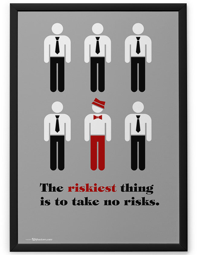 Poster - The riskiest thing is to take no risks.  - 2