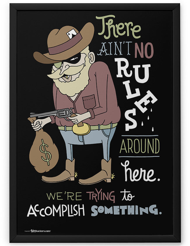 Poster - There ain't no rules around here. We're trying to accomplish something.  - 2