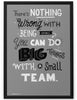 Poster - There's nothing wrong with being small. You can do big things with a small team.  - 2