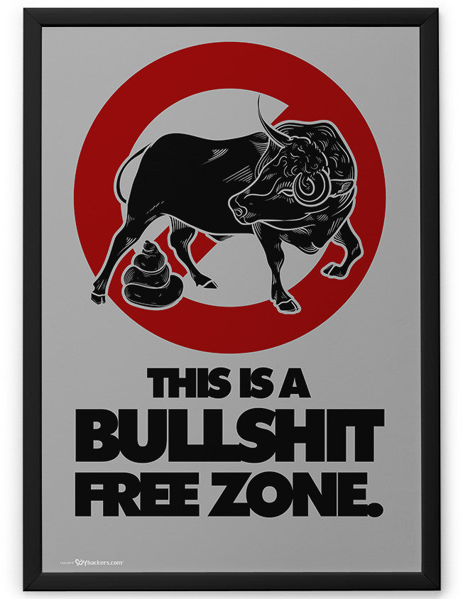 Poster - This is a bullshit free zone.  - 2