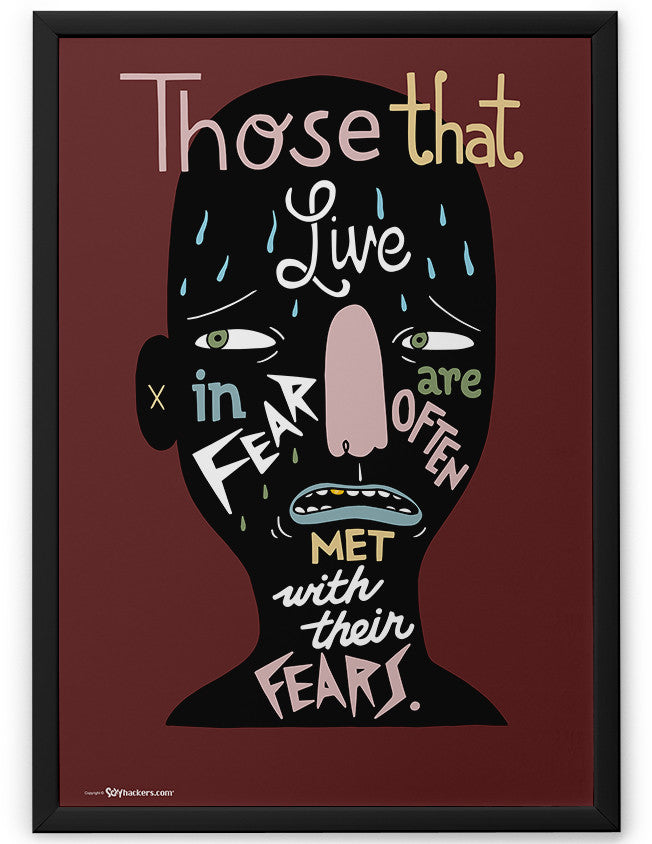 Poster - Those that live in fear are often met with their fears.  - 2
