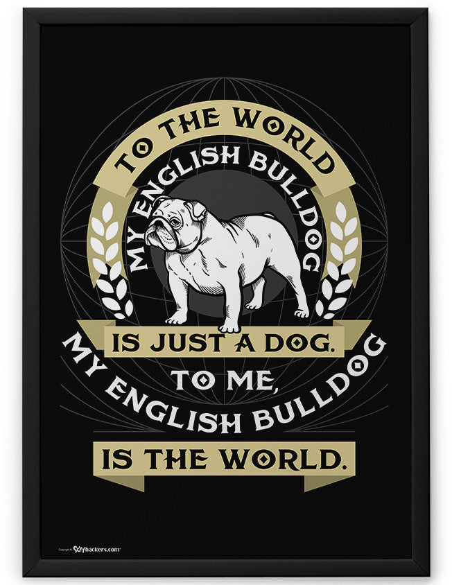 Poster - To The World My English Bulldog...  - 2