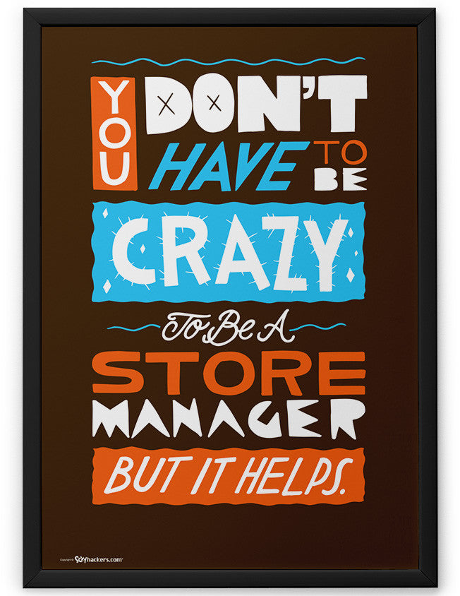 Poster - You Don't Have To Be Crazy To Be A Store Manager But It Helps  - 2