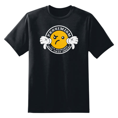 Pessimism It's Probably Not That Great Funny Men's Unisex T-Shirt