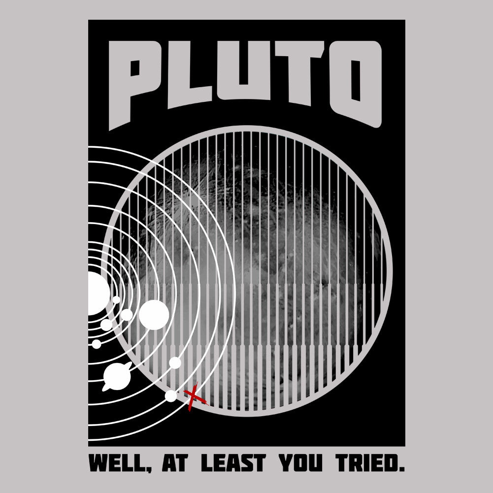 Pluto: Well, At Least You Tried Unisex T-Shirt
