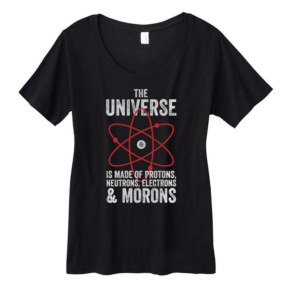 The Universe, Protons, and Morons Scoopneck Tee