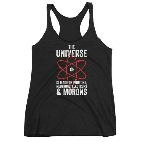 The Universe, Protons, and Morons Racerback Tank-Top