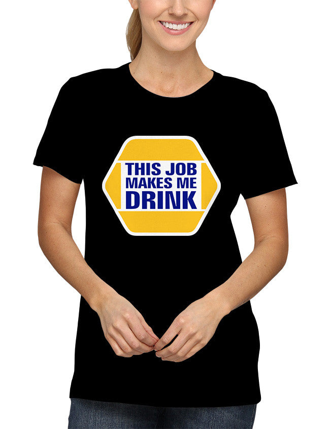Shirt - NAPA - This job makes me drink.  - 2