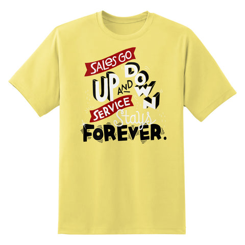 Sales Go Up And Down Service Stays Forever Unisex T-Shirt