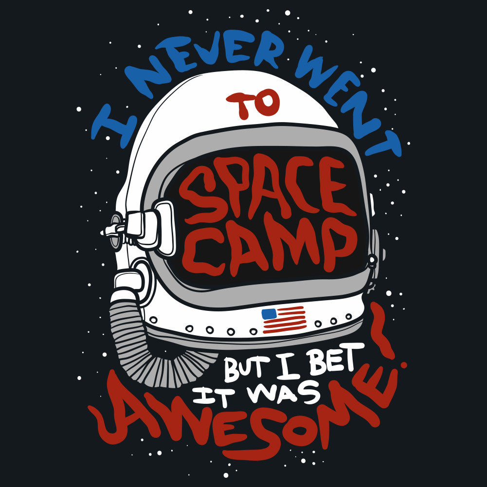 I Never Went to Space Camp Men's Unisex T-Shirt by Sexy Hackers
