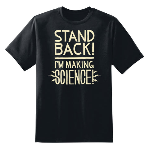 Stand Back I'm Making Science Men's Unisex T-Shirt by Sexy Hackers