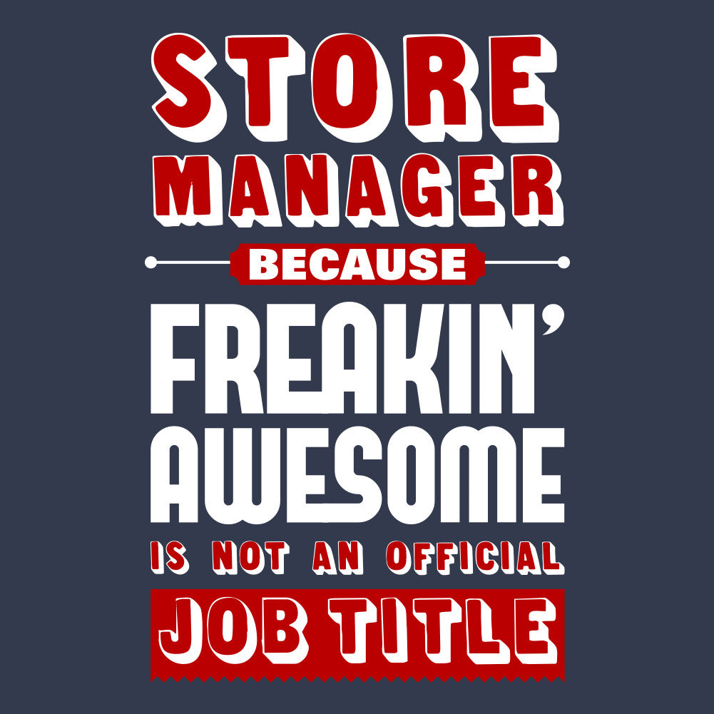 Store Manager Because Freakin Awesome is Not An Official Job Title