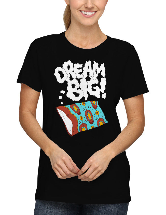 Shirt - Dream big.  - 2