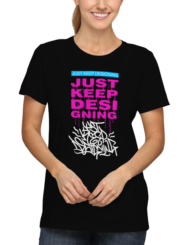 Shirt - Just Keep Designing  - 2