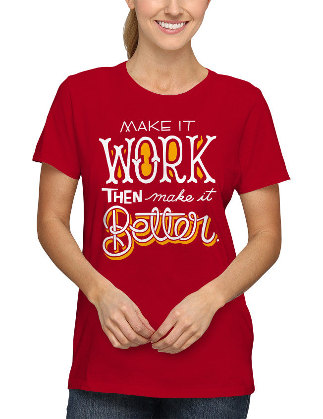Shirt - Make it work, then make it better.  - 2