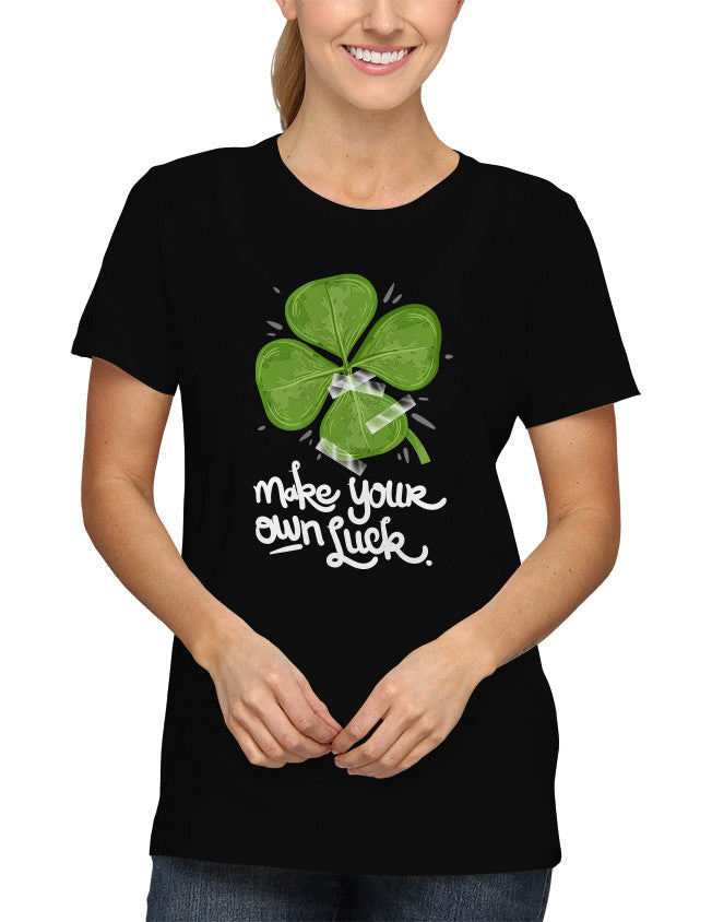 Shirt - Make Your Own Luck  - 2