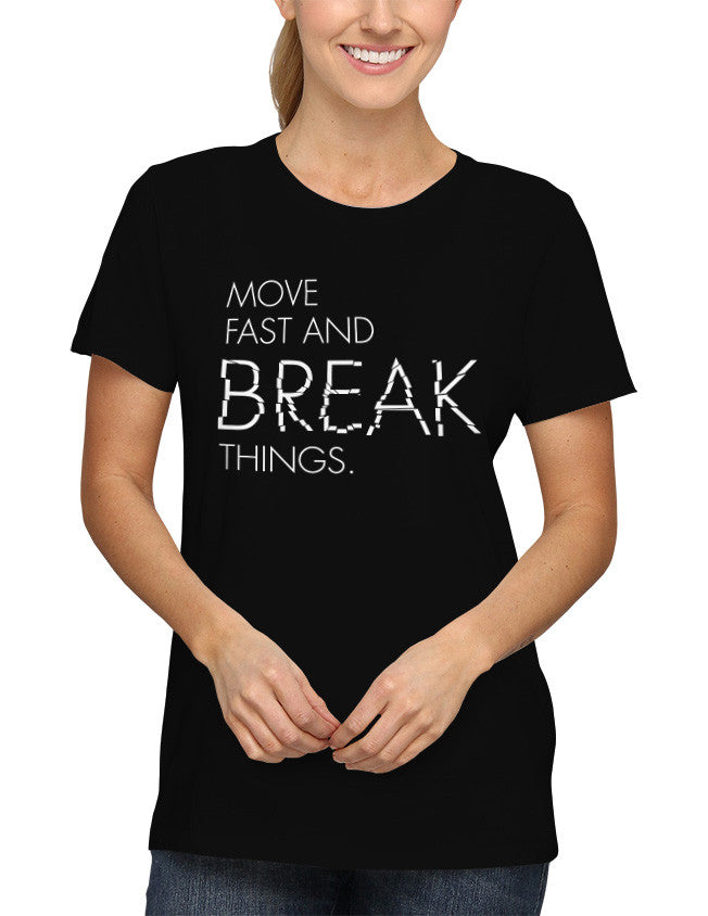 Shirt - Move fast and break things.  - 2