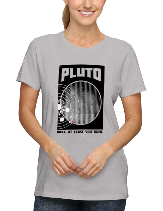 Shirt - Pluto Well At Least You Tried  - 2