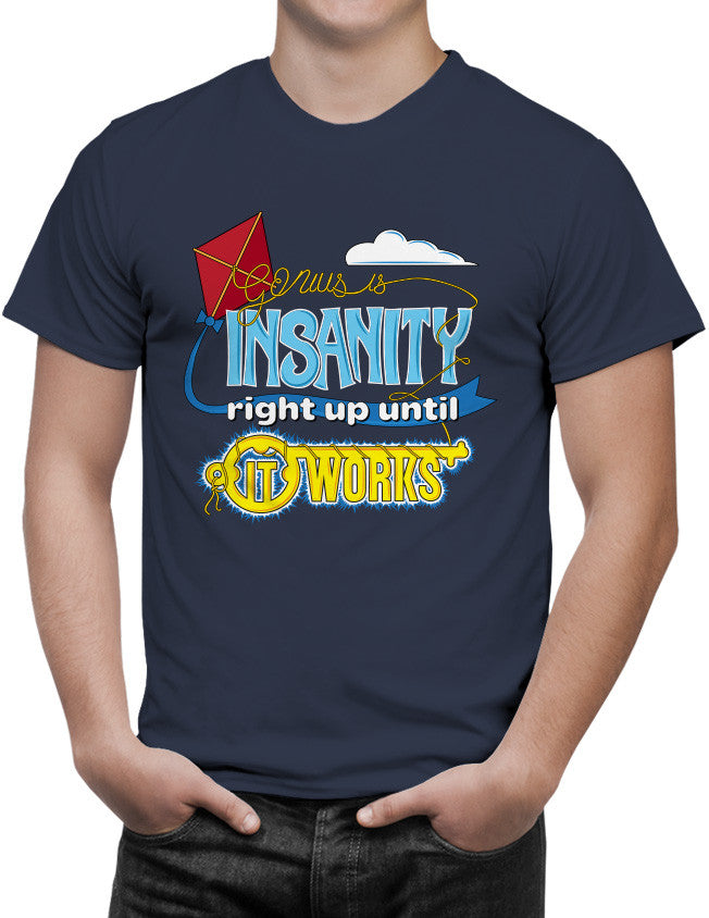 Shirt - Genius Is Insanity Right Up Until It Works  - 3