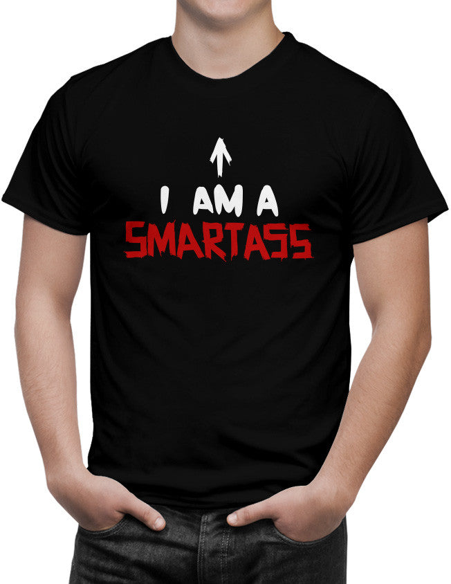 Shirt - I AM A Smartass  - 3