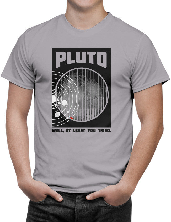 Shirt - Pluto Well At Least You Tried  - 3