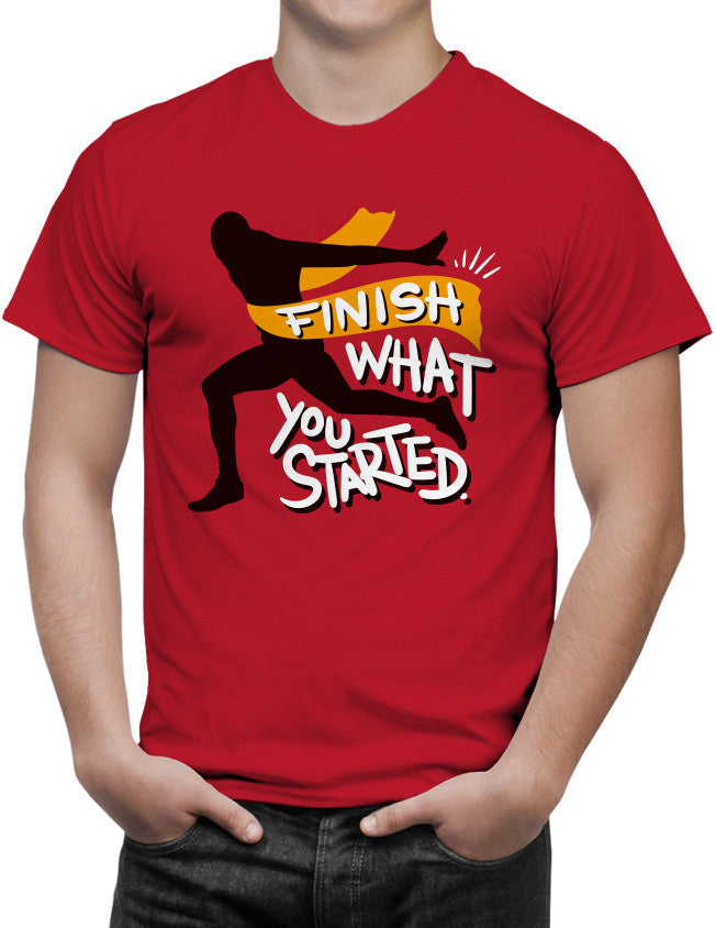 Shirt - Finish what you started.  - 3