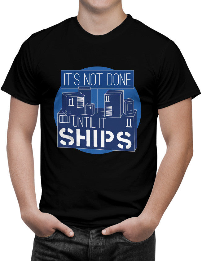 Shirt - It's not done until it ships.  - 3