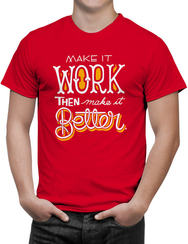 Shirt - Make it work, then make it better.  - 3