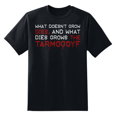 What Doesn't Grow Dies Tarmogoyf Men's Unisex T-Shirt by Sexy Hackers