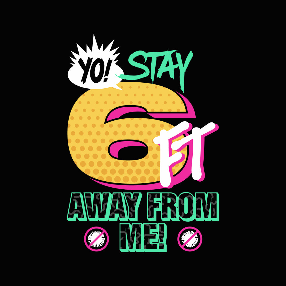 Yo Stay 6Ft Away From Me Women's Scoopneck T-shirt