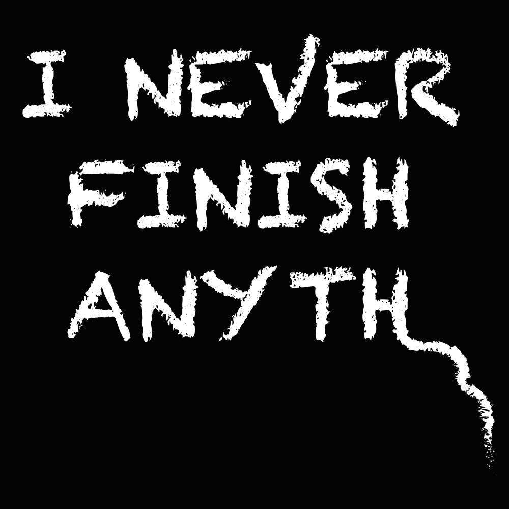 I Never Finish Anyth Ladies Ultra Cotton T-shirt