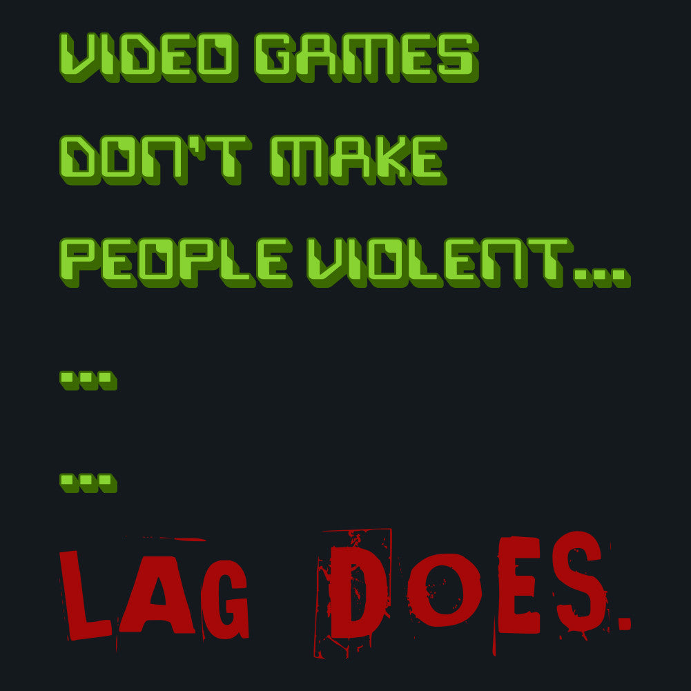 Lag Kills Funny Gaming Unisex T-Shirt