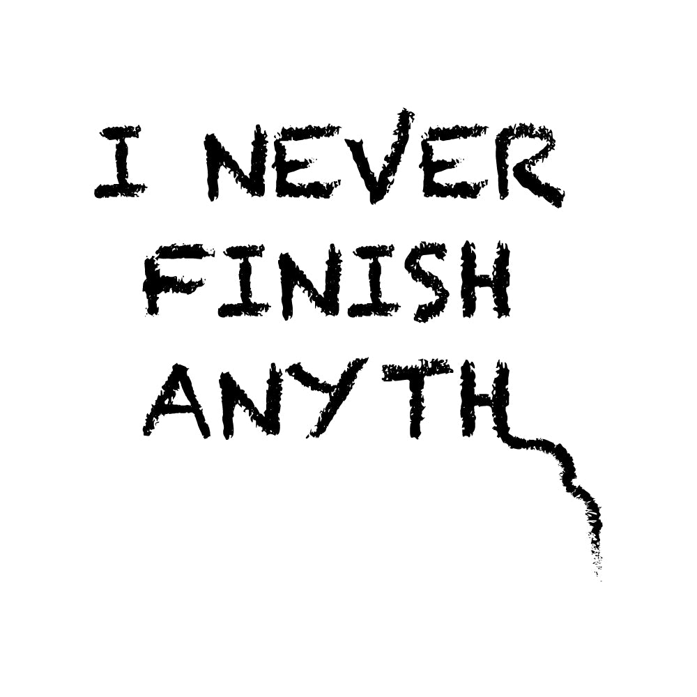 I Never Finish Anyth Unisex Sweatshirts (White)