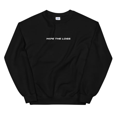 Wipe The Logs Unisex Sweatshirts
