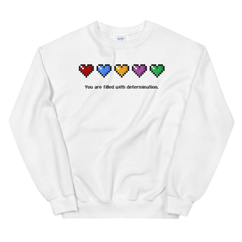 You Are Filled With Determination Sweatshirt