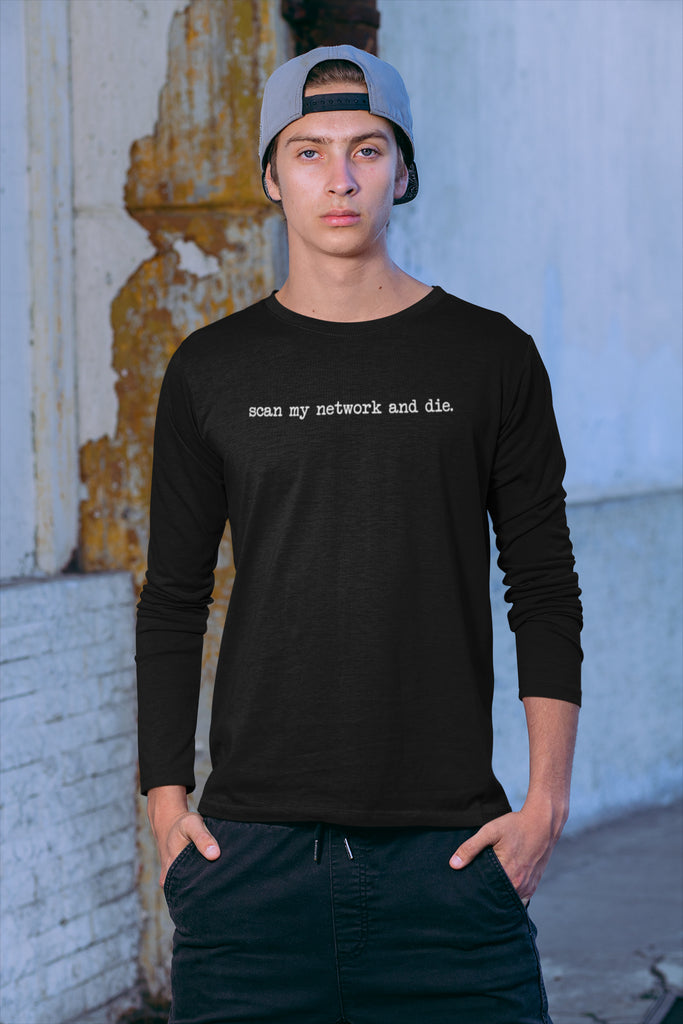 Scan My Network and Die Men's Long Sleeve