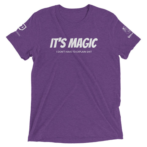 It's MAGIC - I don't have to explain shit!