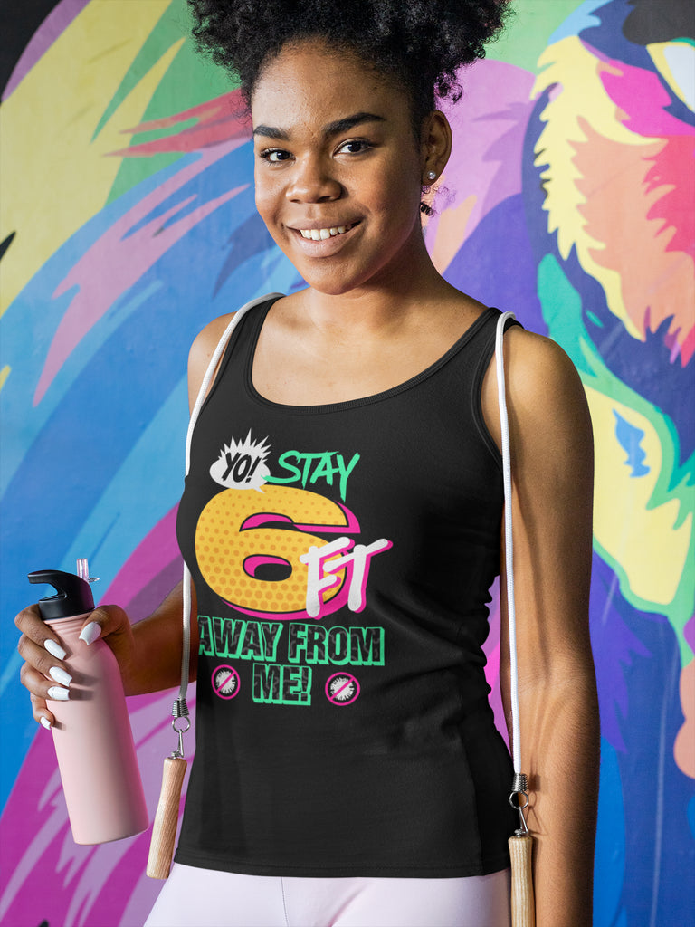 Yo! Stay 6FT Away From Me Women's Racer-back Tank-top