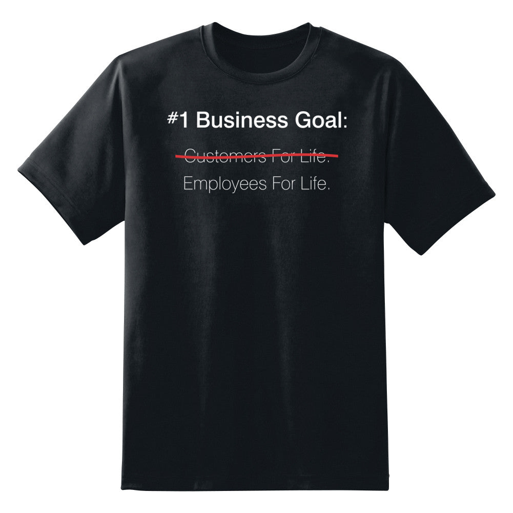 #1 Business goal: Employees for life.